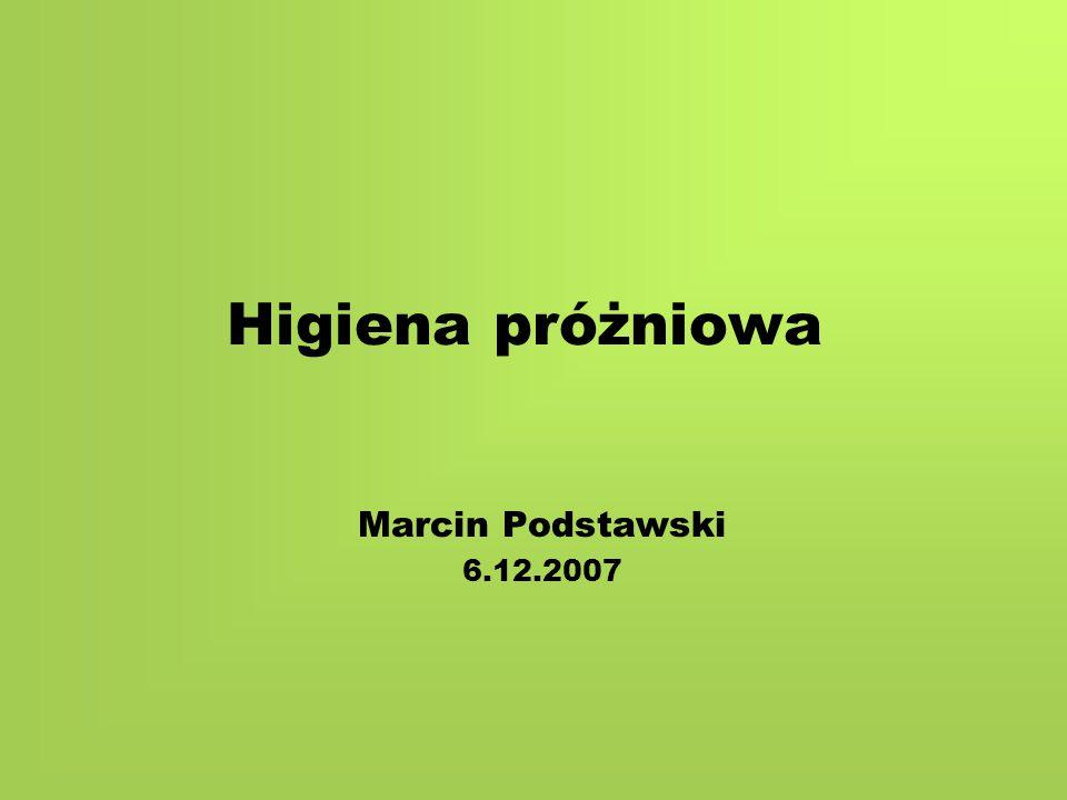 Higiena próżniowa Marcin Podstawski 6.12.2007