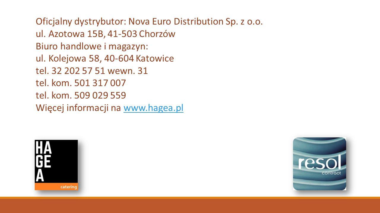 Oficjalny dystrybutor: Nova Euro Distribution Sp. z o.o. ul. Azotowa 15B, 41-503 Chorzów Biuro handlowe i magazyn: ul. Kolejowa 58, 40-604 Katowice te
