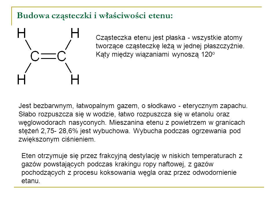 Budowa cząsteczki i właściwości etenu: Cząsteczka etenu jest płaska - wszystkie atomy tworzące cząsteczkę leżą w jednej płaszczyźnie. Kąty między wiąz