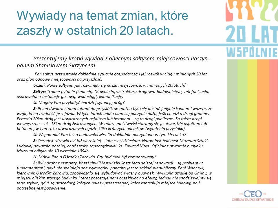 Prezentujemy krótki wywiad z obecnym sołtysem miejscowości Paszyn – panem Stanisławem Skrzypcem. Pan sołtys przedstawia dokładnie sytuację gospodarczą