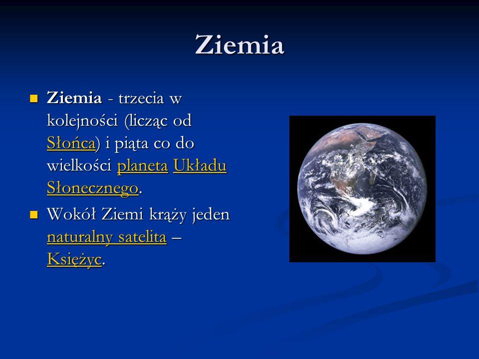 Ziemia Ziemia - trzecia w kolejności (licząc od Słońca) i piąta co do wielkości planeta Układu Słonecznego. Ziemia - trzecia w kolejności (licząc od S