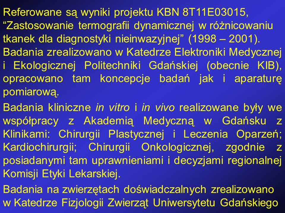 """Referowane są wyniki projektu KBN 8T11E03015, """"Zastosowanie termografii dynamicznej w różnicowaniu tkanek dla diagnostyki nieinwazyjnej"""" (1998 – 2001)"""