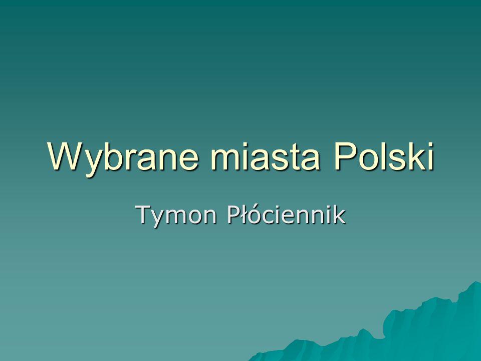 Wybrane miasta Polski Tymon Płóciennik