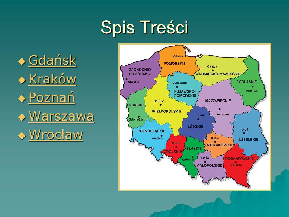 Spis Treści  Gdańsk Gdańsk  Kraków Kraków  Poznań Poznań  Warszawa Warszawa  Wrocław Wrocław