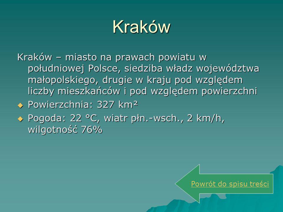 Kraków Kraków – miasto na prawach powiatu w południowej Polsce, siedziba władz województwa małopolskiego, drugie w kraju pod względem liczby mieszkańc