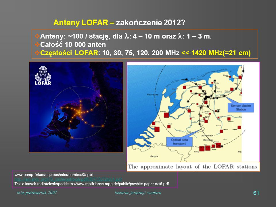 mhs październik 2007historia jonizacji wodoru 61 www.oamp.fr/lam/equipes/inter/combes05.ppt http://lanl.arxiv.org/PS_cache/astro-ph/pdf/0307/0307240v1