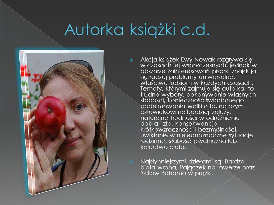  Ewa Nowak (ur. 21 grudnia 1966 r. w Warszawie), polska pisarka i publicystka.  Ukończyła XXXVII LO w Warszawie. Następnie Wyższą Szkołę Pedagogiki