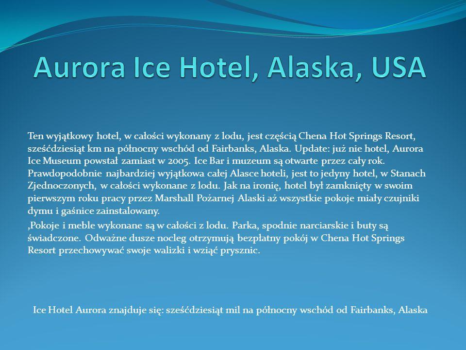 Ten wyjątkowy hotel, w całości wykonany z lodu, jest częścią Chena Hot Springs Resort, sześćdziesiąt km na północny wschód od Fairbanks, Alaska. Updat