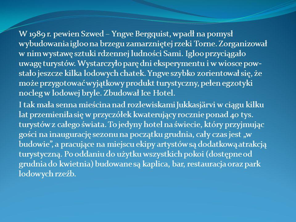 W 1989 r. pewien Szwed – Yngve Bergquist, wpadł na pomysł wybudowania igloo na brzegu zamarzniętej rzeki Torne. Zorganizował w nim wystawę sztuki rdz