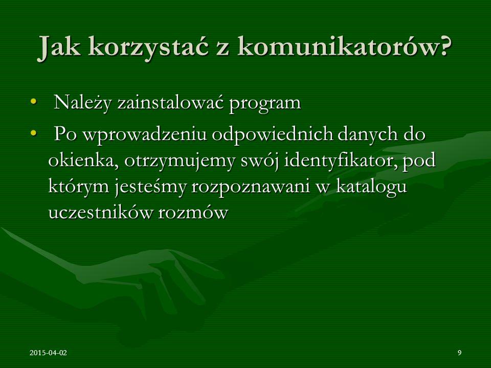 2015-04-0210 Hiperłącza http://www.Gadu-Gadu.pl http://www.Gadu-Gadu.plhttp://www.Gadu-Gadu.pl http://www.AQQ.pl http://www.AQQ.plhttp://www.AQQ.pl http://czat.onet.pl/ http://czat.onet.pl/http://czat.onet.pl/