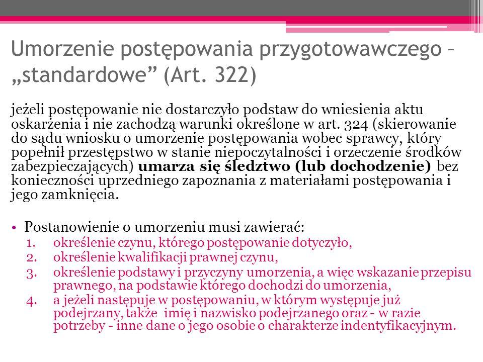 """Umorzenie postępowania przygotowawczego – """"standardowe"""" (Art. 322) jeżeli postępowanie nie dostarczyło podstaw do wniesienia aktu oskarżenia i nie zac"""