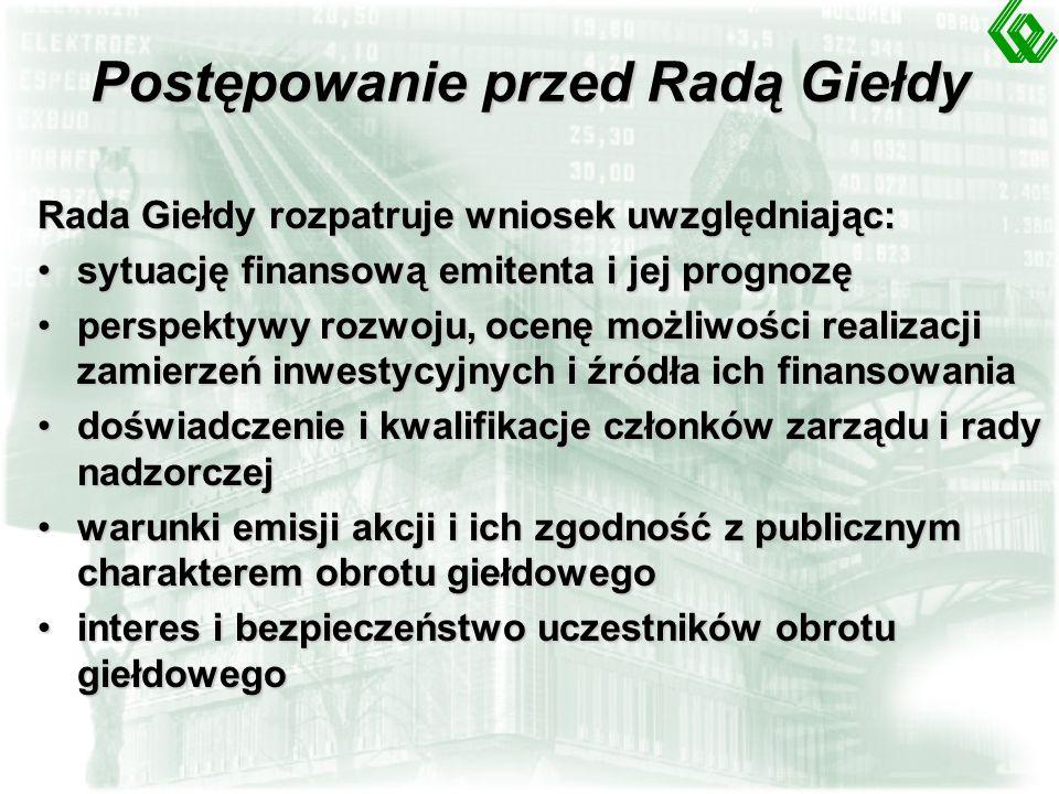 Warunki dopuszczenia obligacji do obrotu na GPW § 13 Regulaminu GPW: dopuszczenie do obrotu publicznego przez KPWIGdopuszczenie do obrotu publicznego