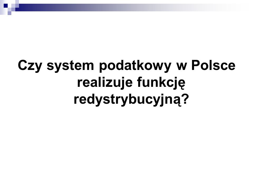 Czy system podatkowy w Polsce realizuje funkcję redystrybucyjną?