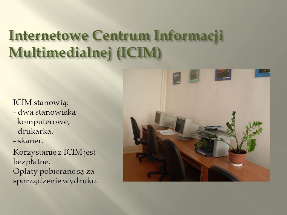 Internetowe Centrum Informacji Multimedialnej (ICIM) ICIM stanowią: - dwa stanowiska komputerowe, - drukarka, - skaner.