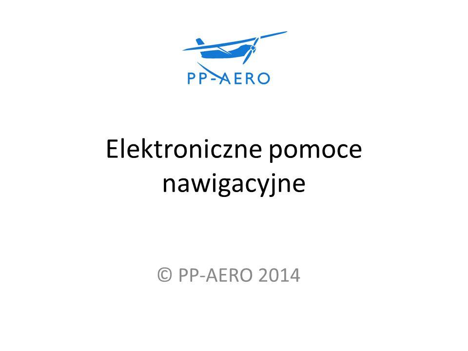 Elektroniczne pomoce nawigacyjne © PP-AERO 2014