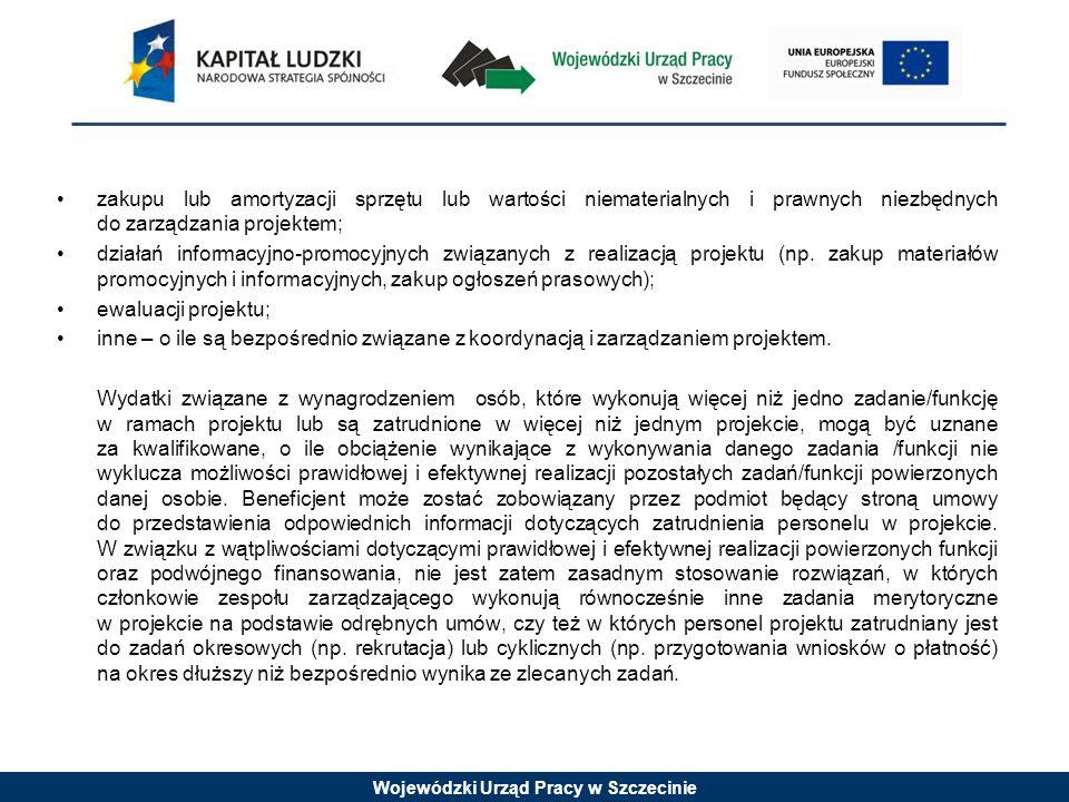 Wojewódzki Urząd Pracy w Szczecinie zakupu lub amortyzacji sprzętu lub wartości niematerialnych i prawnych niezbędnych do zarządzania projektem; działań informacyjno-promocyjnych związanych z realizacją projektu (np.