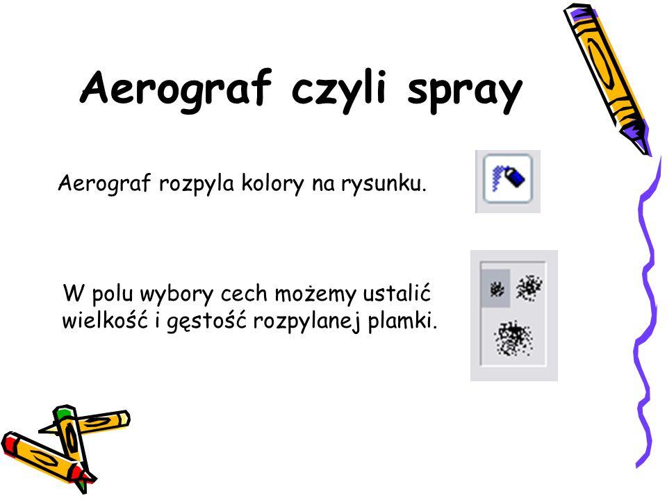 Aerograf czyli spray Aerograf rozpyla kolory na rysunku. W polu wybory cech możemy ustalić wielkość i gęstość rozpylanej plamki.