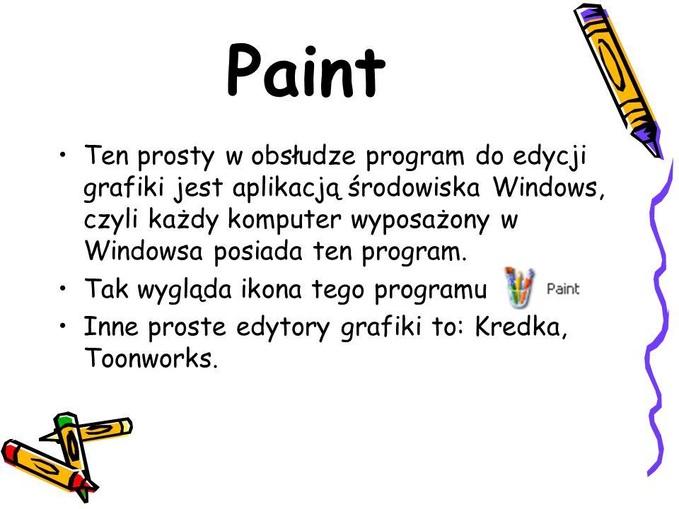 Paint Ten prosty w obsłudze program do edycji grafiki jest aplikacją środowiska Windows, czyli każdy komputer wyposażony w Windowsa posiada ten progra