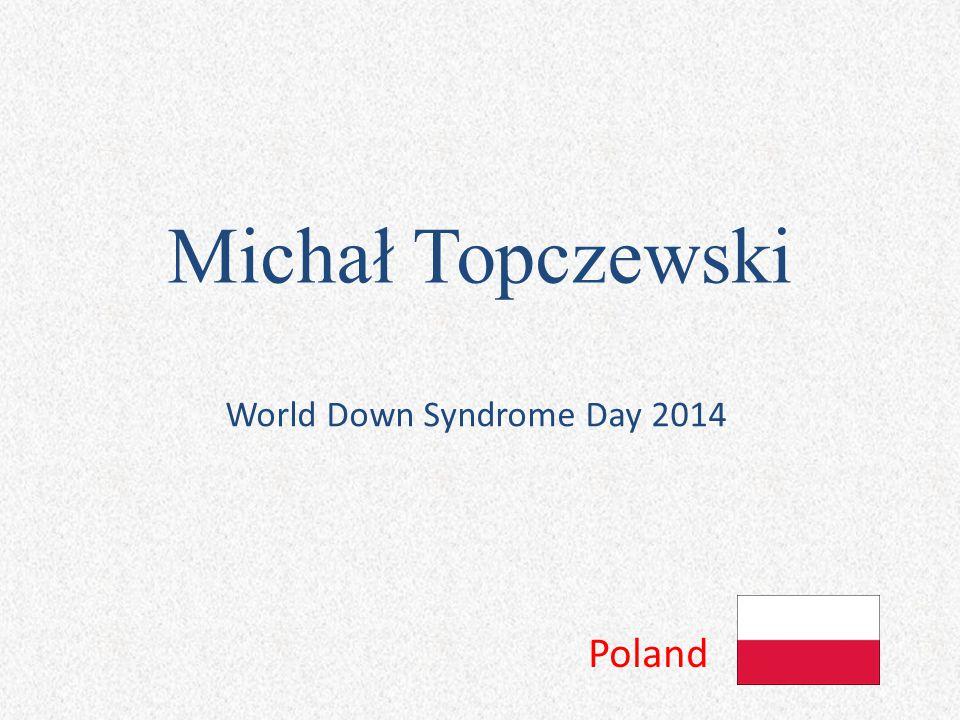 Michał Topczewski World Down Syndrome Day 2014 Poland