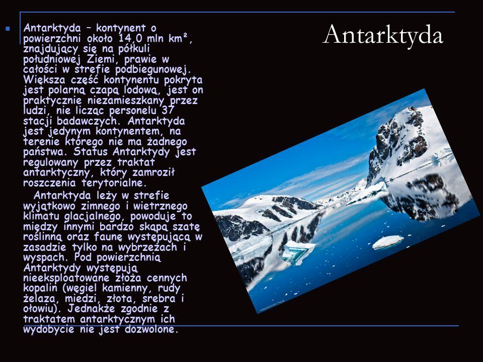 Antarktyda Antarktyda – kontynent o powierzchni około 14,0 mln km², znajdujący się na półkuli południowej Ziemi, prawie w całości w strefie podbieguno
