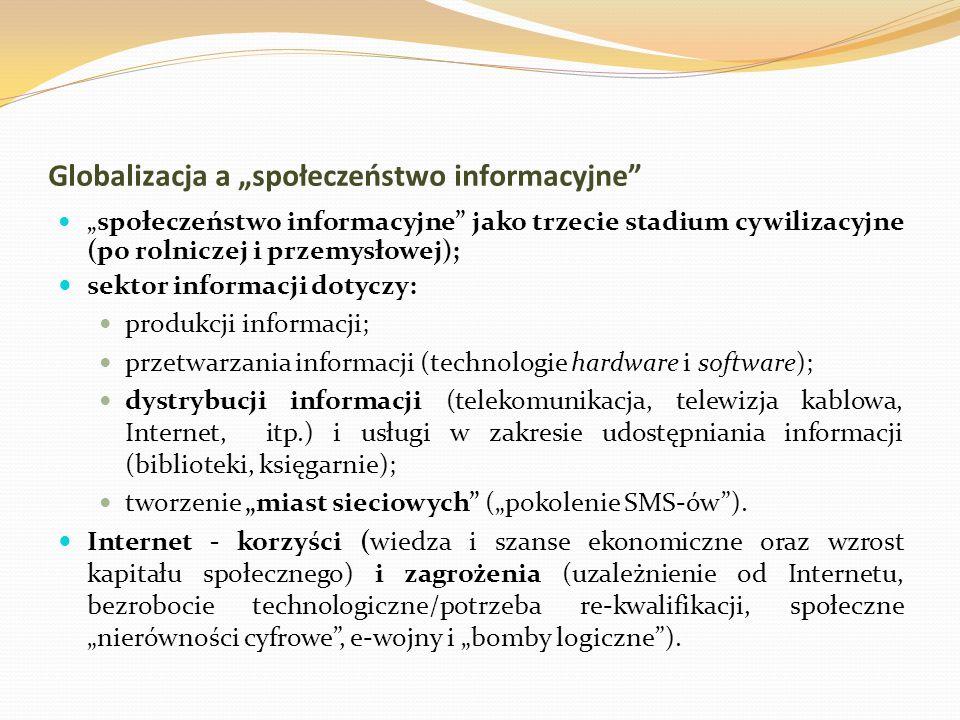"""Globalizacja a """"społeczeństwo informacyjne"""" """" społeczeństwo informacyjne"""" jako trzecie stadium cywilizacyjne (po rolniczej i przemysłowej); sektor inf"""