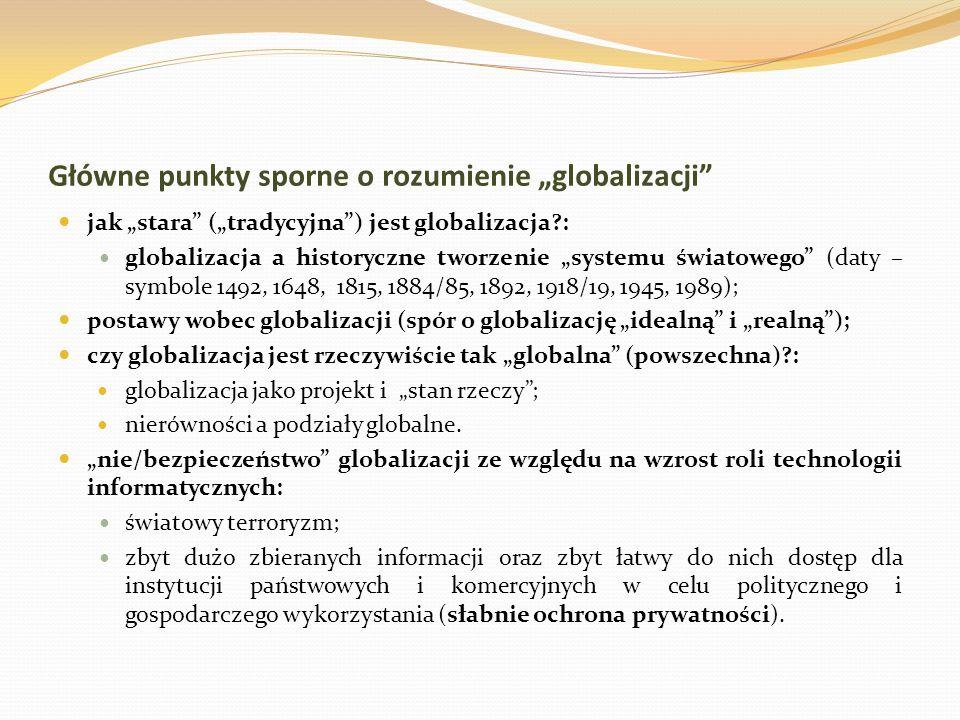 """Główne punkty sporne o rozumienie """"globalizacji"""" jak """"stara"""" (""""tradycyjna"""") jest globalizacja?: globalizacja a historyczne tworzenie """"systemu światowe"""