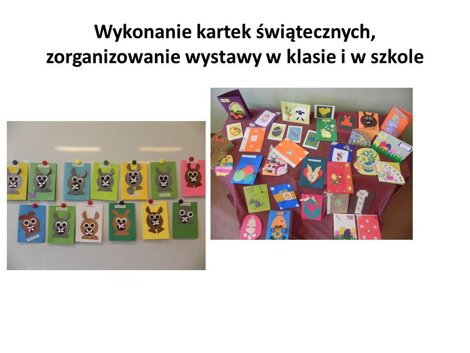 Wykonanie kartek świątecznych, zorganizowanie wystawy w klasie i w szkole