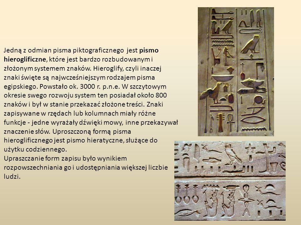 Jedną z odmian pisma piktograficznego jest pismo hieroglificzne, które jest bardzo rozbudowanym i złożonym systemem znaków. Hieroglify, czyli inaczej