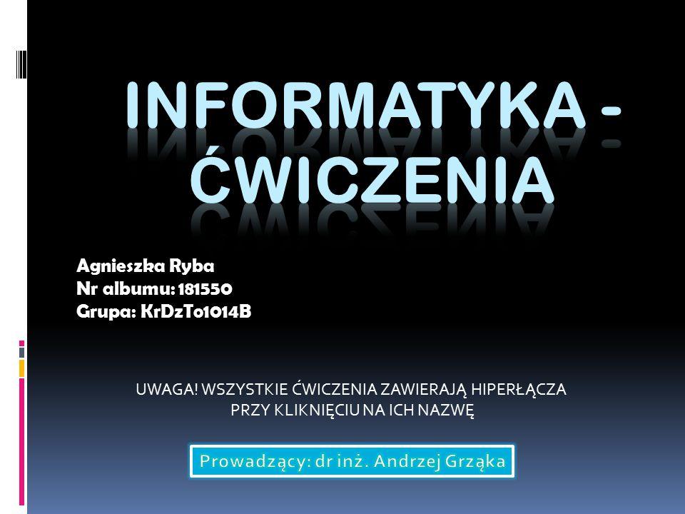 Agnieszka Ryba Nr albumu: 181550 Grupa: KrDzTo1014B UWAGA.