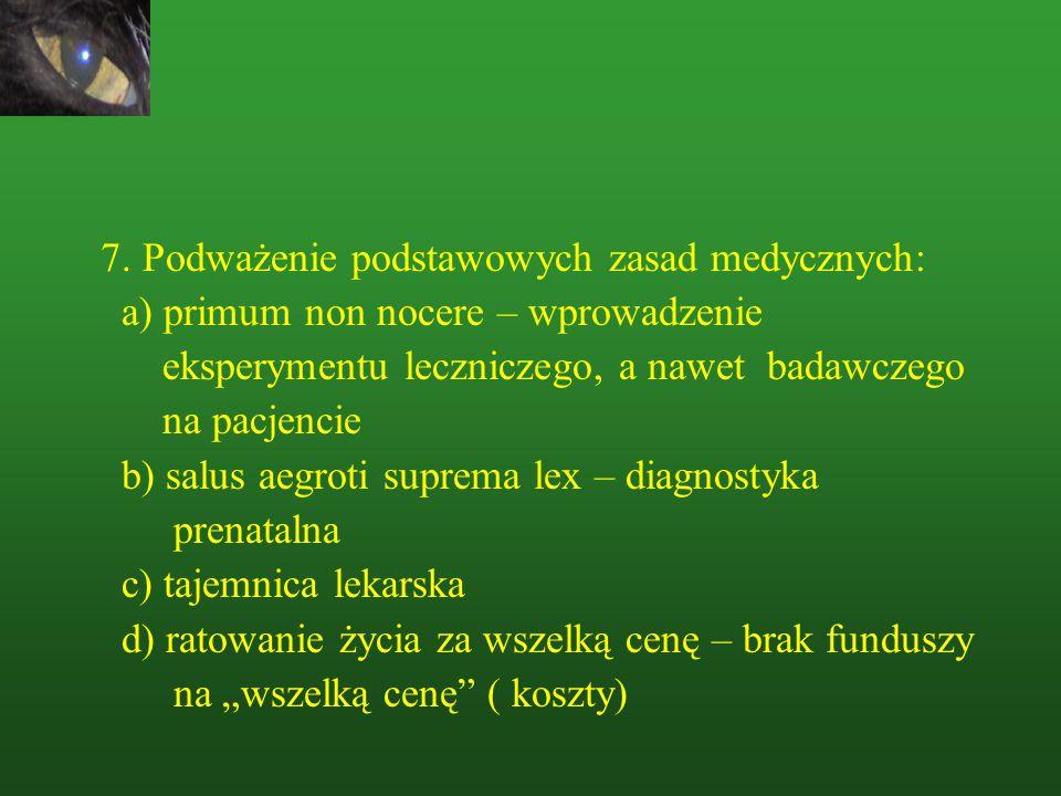 6.Dylematy społeczne, medyczne merytoryczne i kulturowe.
