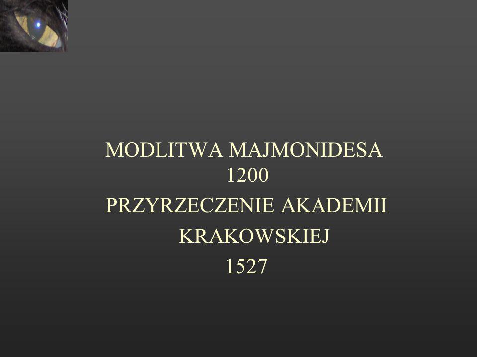 MODLITWA MAJMONIDESA 1200 PRZYRZECZENIE AKADEMII KRAKOWSKIEJ 1527