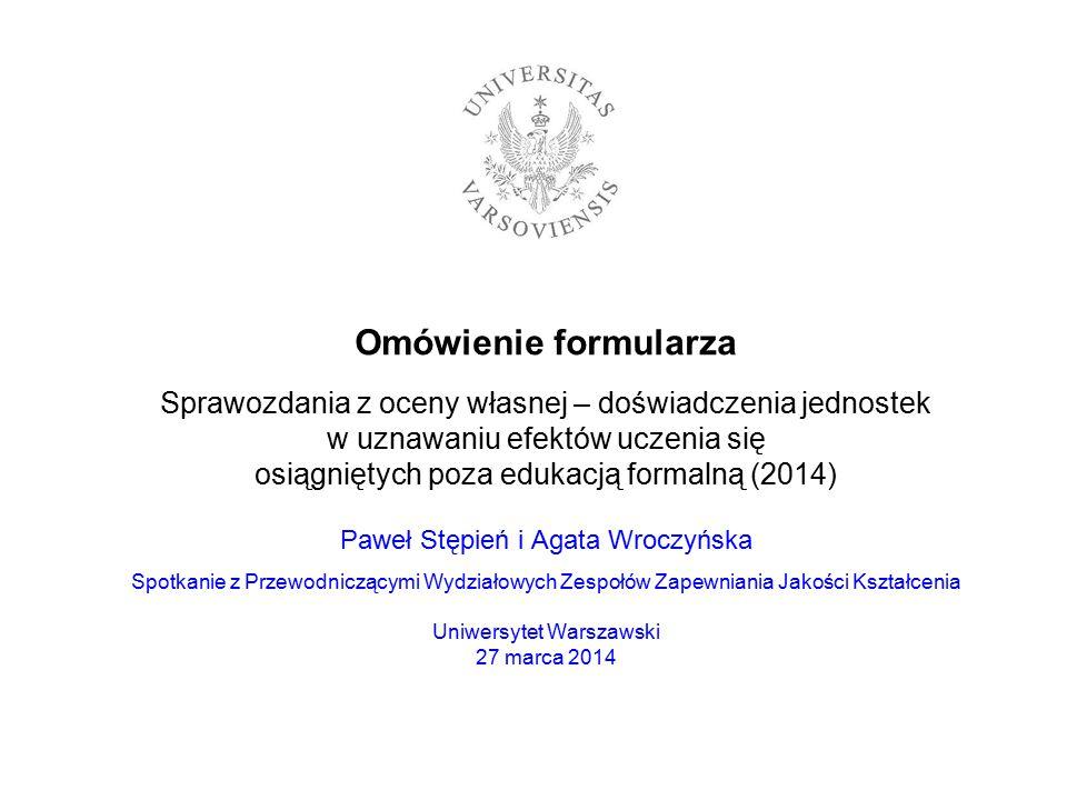 Omówienie formularza Sprawozdania z oceny własnej – doświadczenia jednostek w uznawaniu efektów uczenia się osiągniętych poza edukacją formalną (2014)
