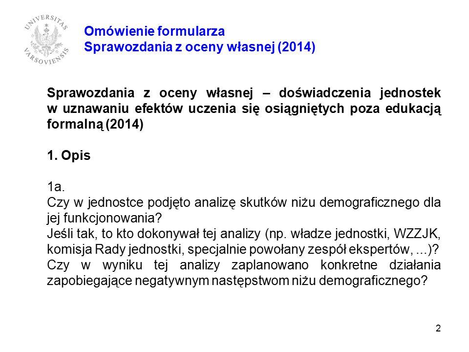 Sprawozdania z oceny własnej – doświadczenia jednostek w uznawaniu efektów uczenia się osiągniętych poza edukacją formalną (2014) 1. Opis 1a. Czy w je