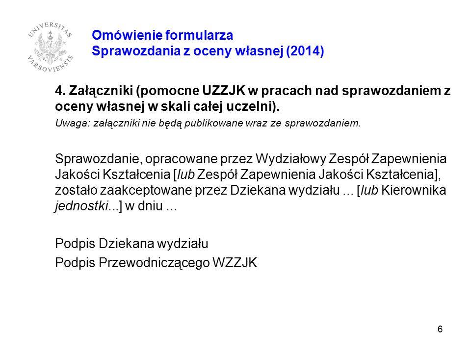 4.Załączniki (pomocne UZZJK w pracach nad sprawozdaniem z oceny własnej w skali całej uczelni).