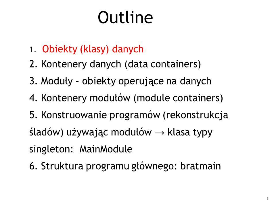 3 1. Obiekty (klasy) danych 2. Kontenery danych (data containers) 3.