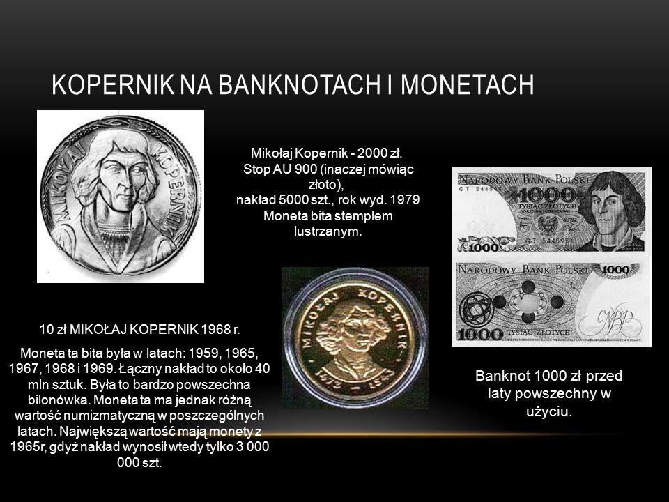 KOPERNIK NA BANKNOTACH I MONETACH 10 zł MIKOŁAJ KOPERNIK 1968 r. Moneta ta bita była w latach: 1959, 1965, 1967, 1968 i 1969. Łączny nakład to około 4