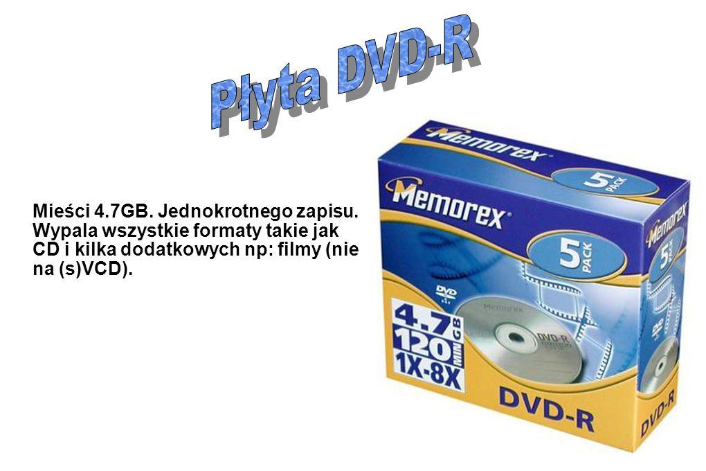 Mieści 4.7GB. Jednokrotnego zapisu. Wypala wszystkie formaty takie jak CD i kilka dodatkowych np: filmy (nie na (s)VCD).