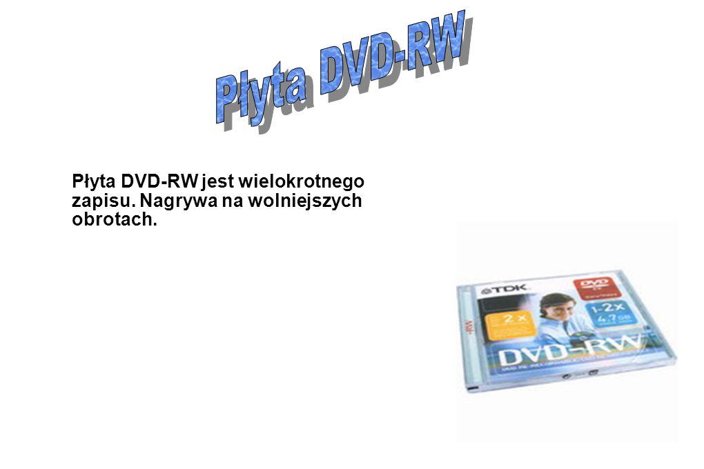 Płyta DVD-RW jest wielokrotnego zapisu. Nagrywa na wolniejszych obrotach.
