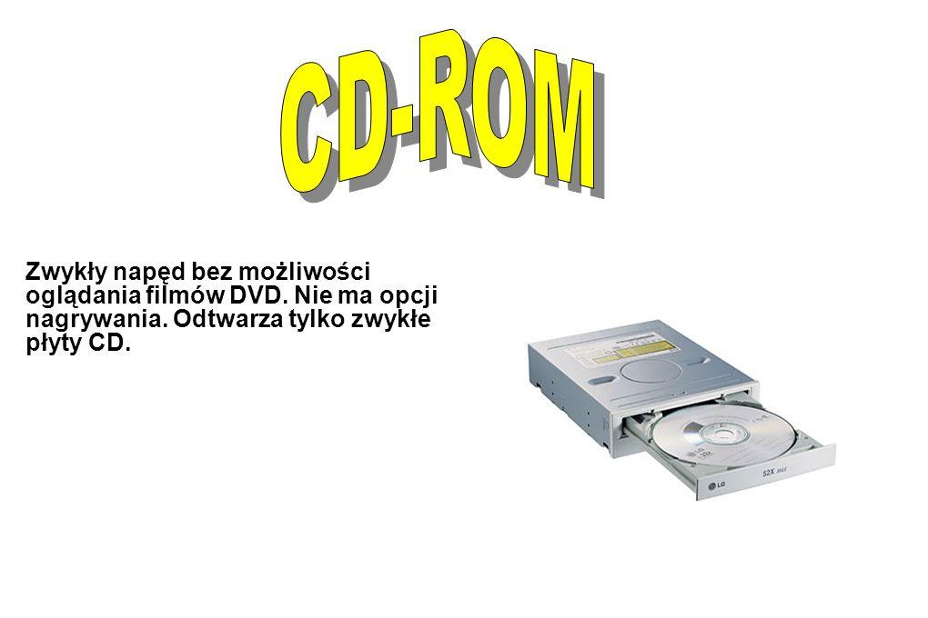Zwykły napęd bez możliwości oglądania filmów DVD. Nie ma opcji nagrywania. Odtwarza tylko zwykłe płyty CD.