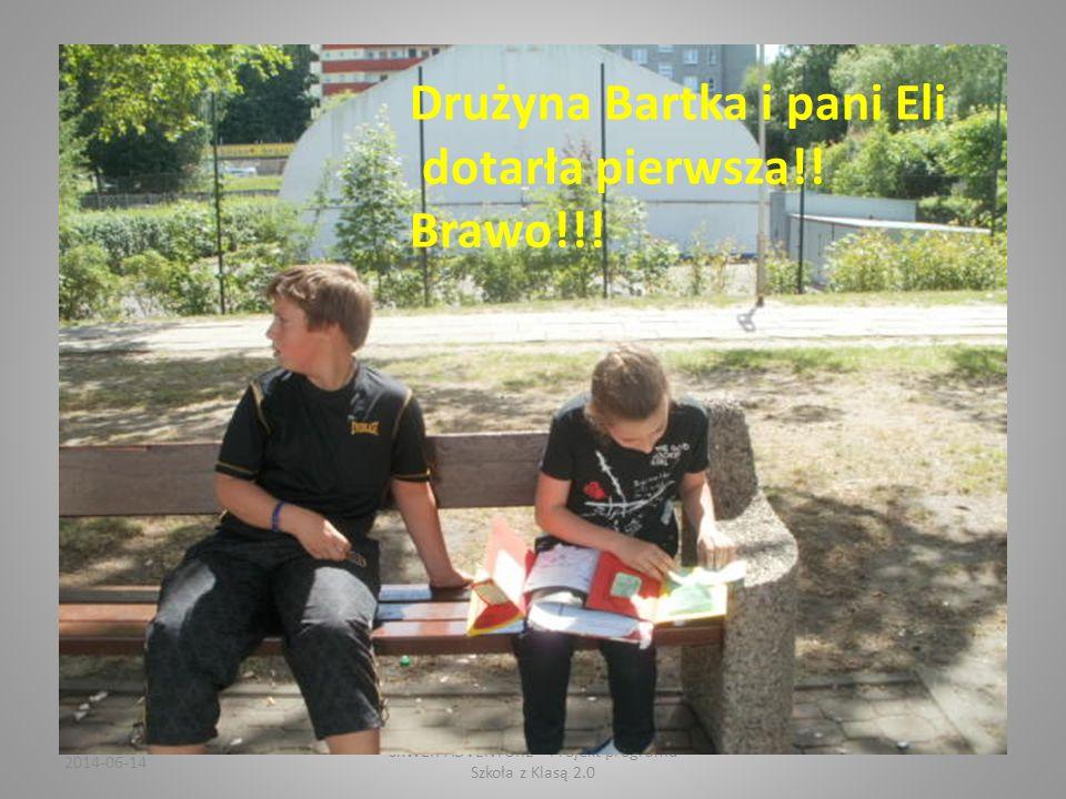 2014-06-14 SKWER ADVENTURE Projekt programu Szkoła z Klasą 2.0 Czekamy na pierwszą drużynę, która wykona zadania… Zaraz zacznie się sprawdzanie.