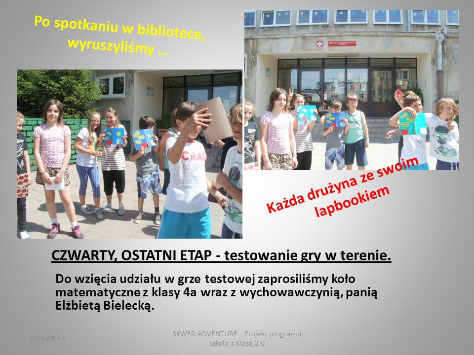 2014-06-14 SKWER ADVENTURE Projekt programu Szkoła z Klasą 2.0 Sprawdzamy lapbooki… A tu jakieś zamieszanie….