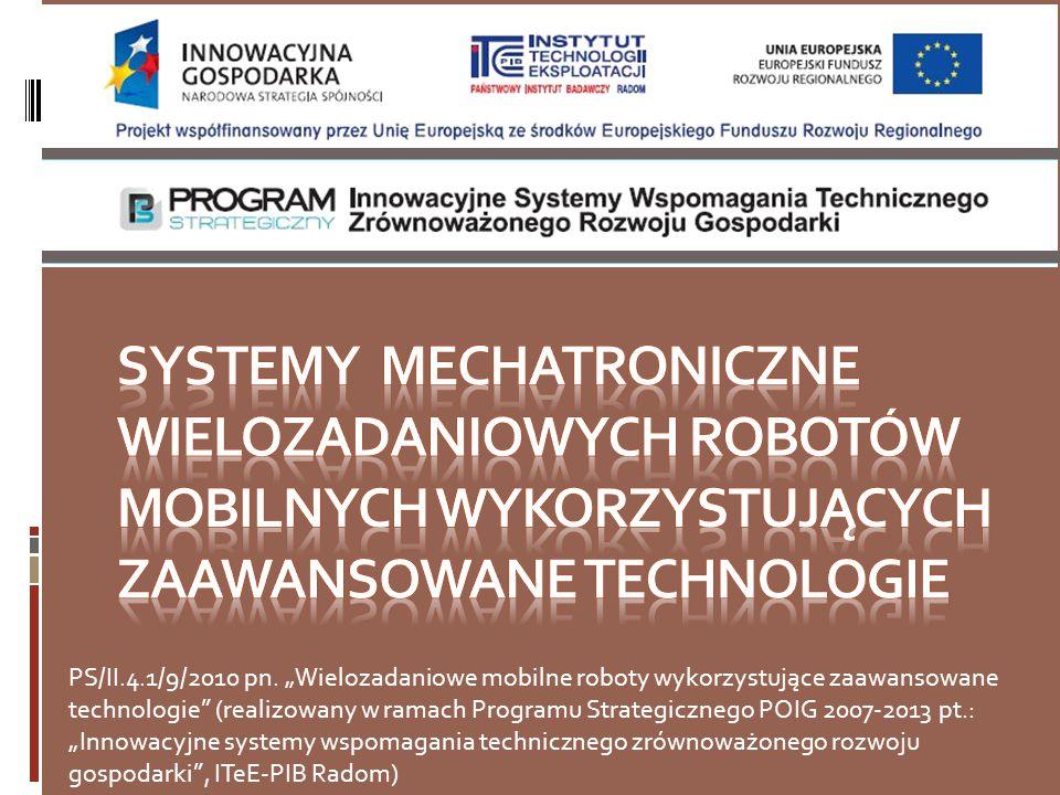 """PS/II.4.1/9/2010 pn. """"Wielozadaniowe mobilne roboty wykorzystujące zaawansowane technologie"""" (realizowany w ramach Programu Strategicznego POIG 2007-2"""