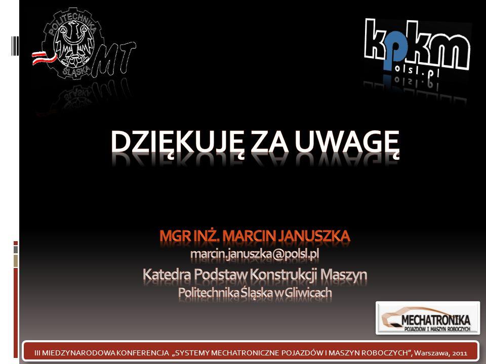 """III MIEDZYNARODOWA KONFERENCJA """"SYSTEMY MECHATRONICZNE POJAZDÓW I MASZYN ROBOCZYCH"""", Warszawa, 2011"""