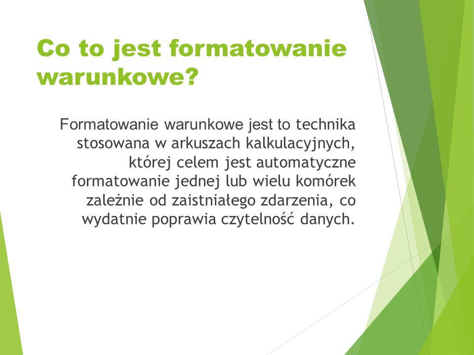 Co to jest formatowanie warunkowe? Formatowanie warunkowe jest to technika stosowana w arkuszach kalkulacyjnych, której celem jest automatyczne format