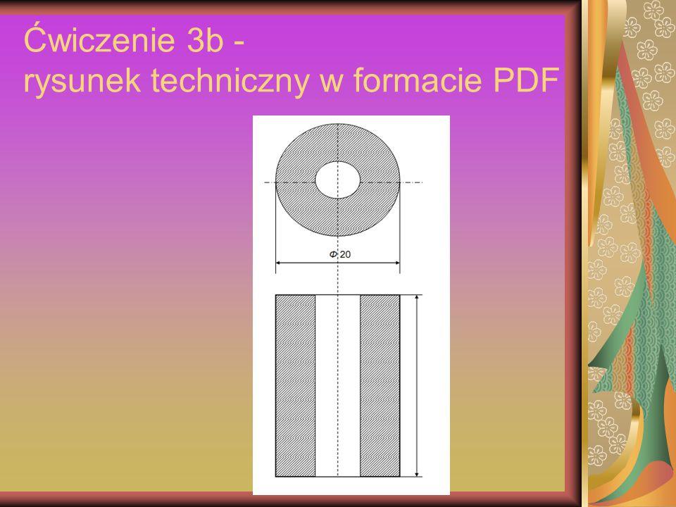 Ćwiczenie 3b - rysunek techniczny w formacie PDF