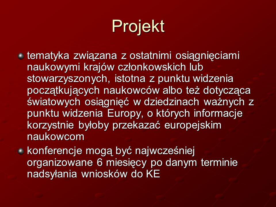 Projekt tematyka związana z ostatnimi osiągnięciami naukowymi krajów członkowskich lub stowarzyszonych, istotna z punktu widzenia początkujących nauko