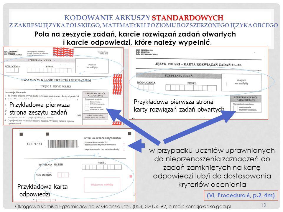 STANDARDOWYCH KODOWANIE ARKUSZY STANDARDOWYCH Z ZAKRESU JĘZYKA POLSKIEGO, MATEMATYKI I POZIOMU ROZSZERZONEGO JĘZYKA OBCEGO (VI, Procedura 6, p.2, 4m)