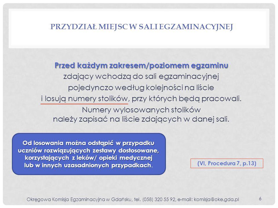 Jeden z członków ZN odczytuje jeden raz głośno po kolei wszystkie teksty liczące po 250 słów lub więcej stanowiące podstawę zadań z języka polskiego.