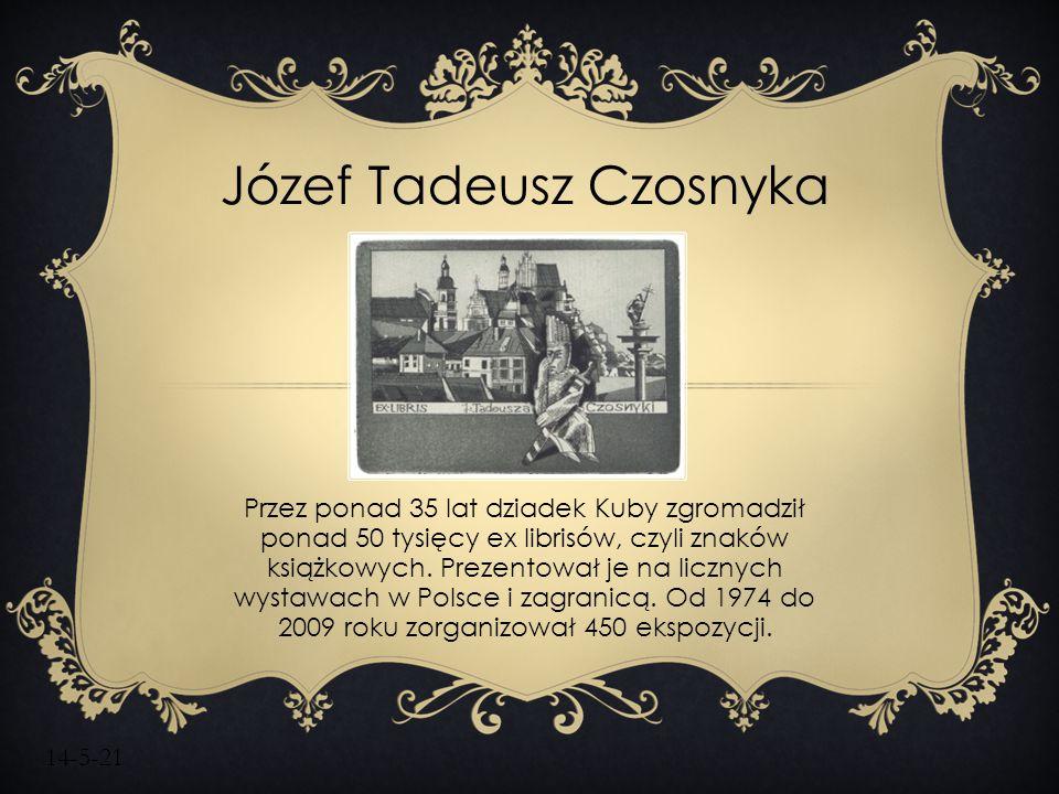 14-5-21 Józef Tadeusz Czosnyka Przez ponad 35 lat dziadek Kuby zgromadził ponad 50 tysięcy ex librisów, czyli znaków książkowych. Prezentował je na li