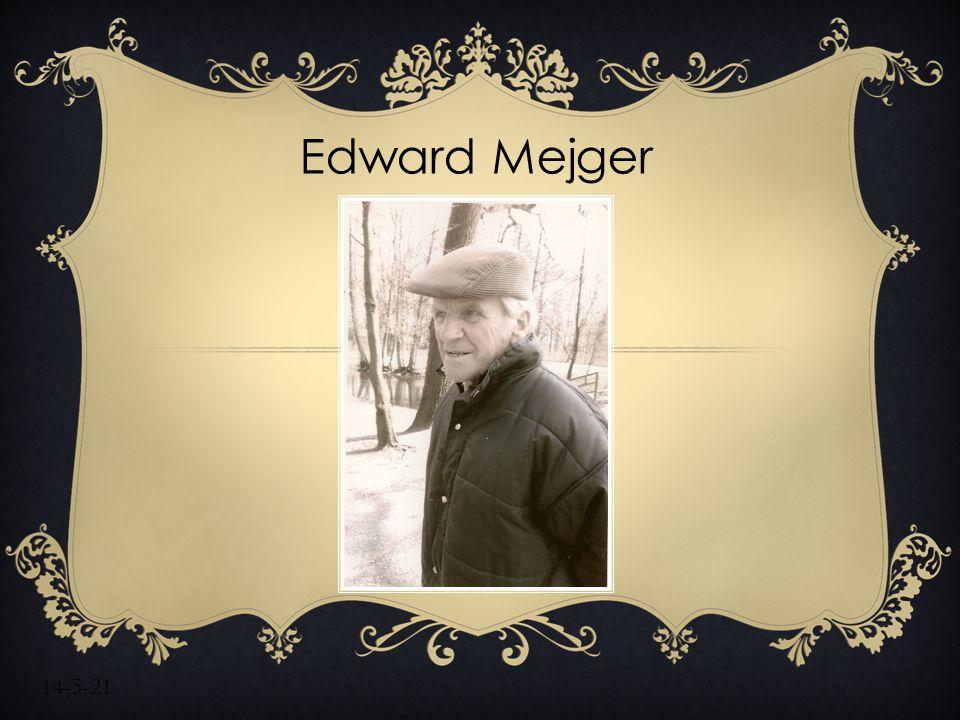 14-5-21 Edward Mejger